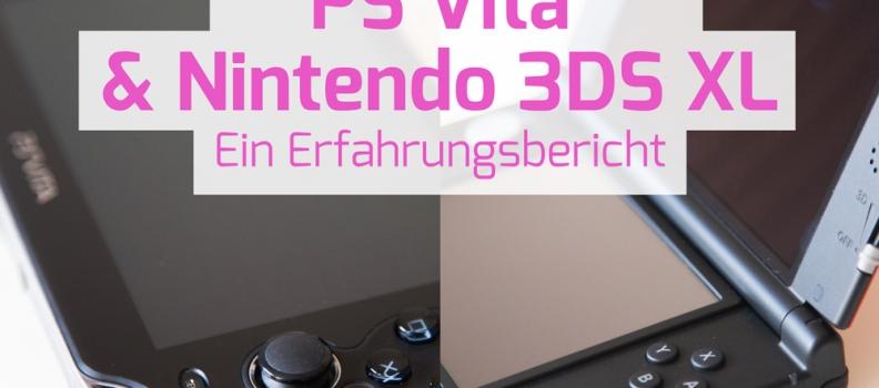 PS Vita & Nintendo 3DS XL – Ein Erfahrungsbericht